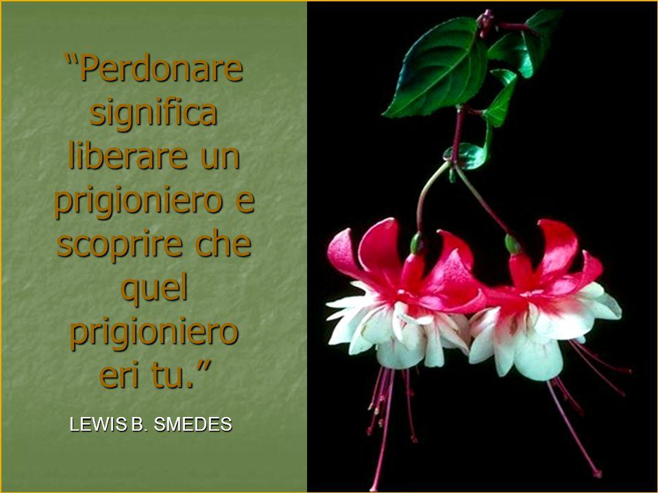 """""""Chi non riesce a perdonare, distrugge il ponte su cui egli stesso dovrà passare; poichè tutti hanno bisogno di esser perdonati."""" GEORGE HERBERT"""