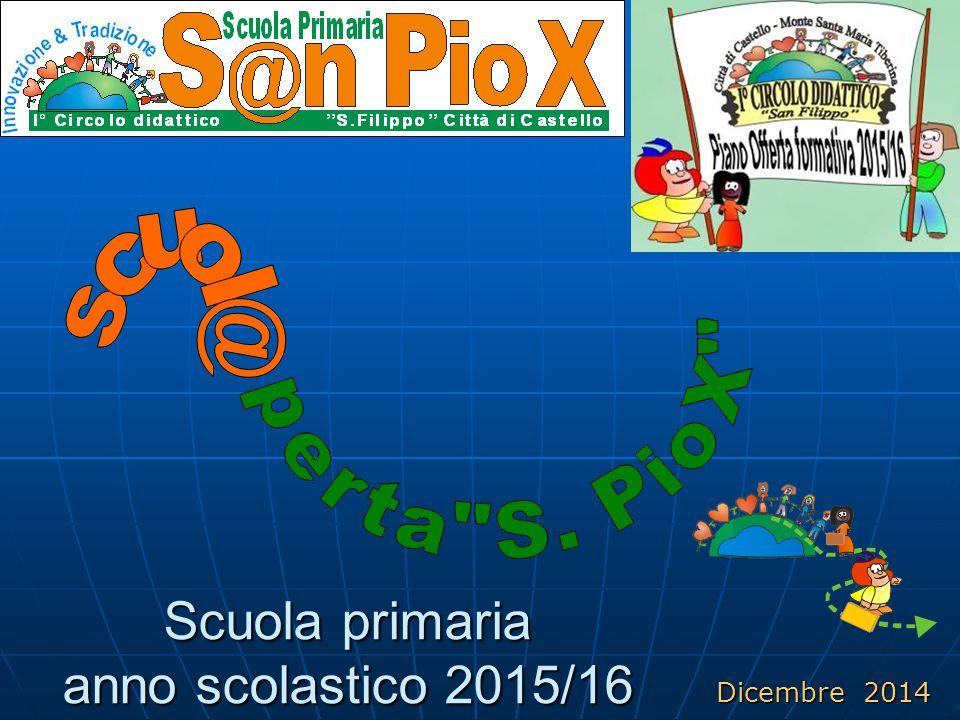 Scuola primaria anno scolastico 2015/16 Dicembre 2014