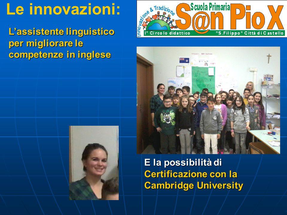 Le innovazioni: L'assistente linguistico per migliorare le competenze in inglese E la possibilità di Certificazione con la Cambridge University