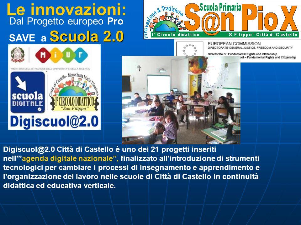 """Le innovazioni: Digiscuol@2.0 Città di Castello è uno dei 21 progetti inseriti nell'""""agenda digitale nazionale"""", finalizzato all'introduzione di strum"""