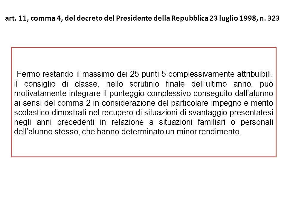 art. 11, comma 4, del decreto del Presidente della Repubblica 23 luglio 1998, n. 323 Fermo restando il massimo dei 25 punti 5 complessivamente attribu