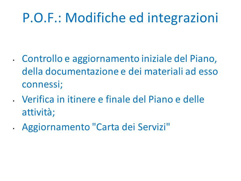 P.O.F.: Modifiche ed integrazioni Controllo e aggiornamento iniziale del Piano, della documentazione e dei materiali ad esso connessi; Verifica in iti
