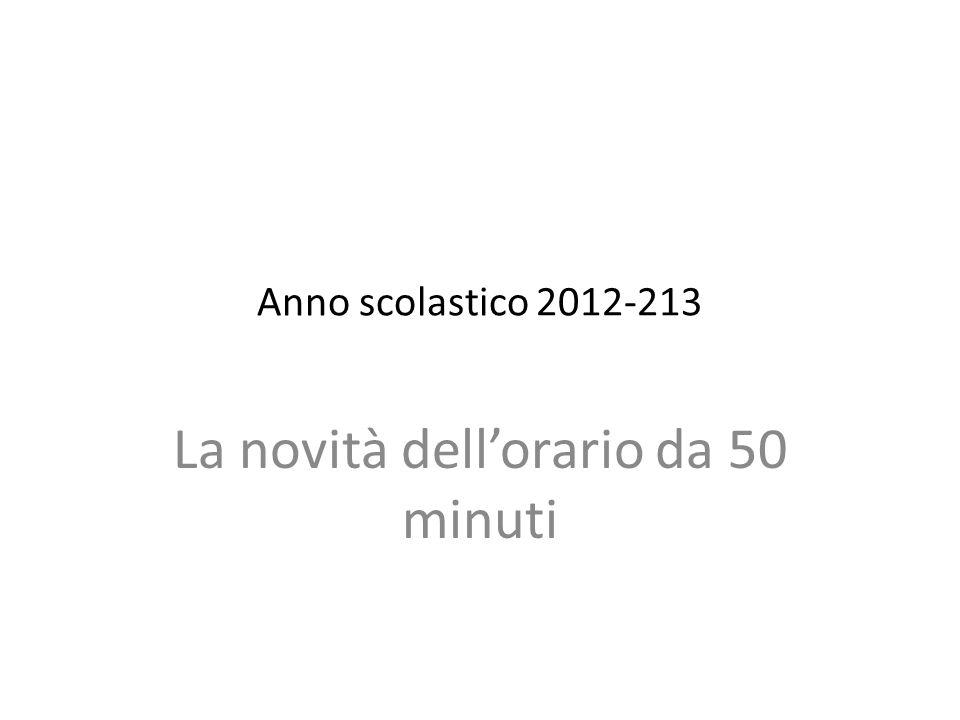 Anno scolastico 2012-213 La novità dell'orario da 50 minuti