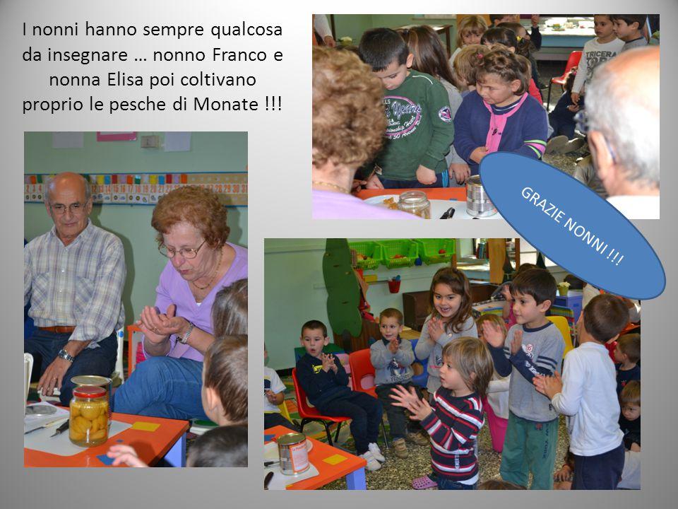 I nonni hanno sempre qualcosa da insegnare … nonno Franco e nonna Elisa poi coltivano proprio le pesche di Monate !!.