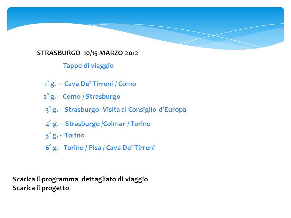Scarica il programma dettagliato di viaggio Scarica il progetto Tappe di viaggio STRASBURGO 10/15 MARZO 2012 1° g.