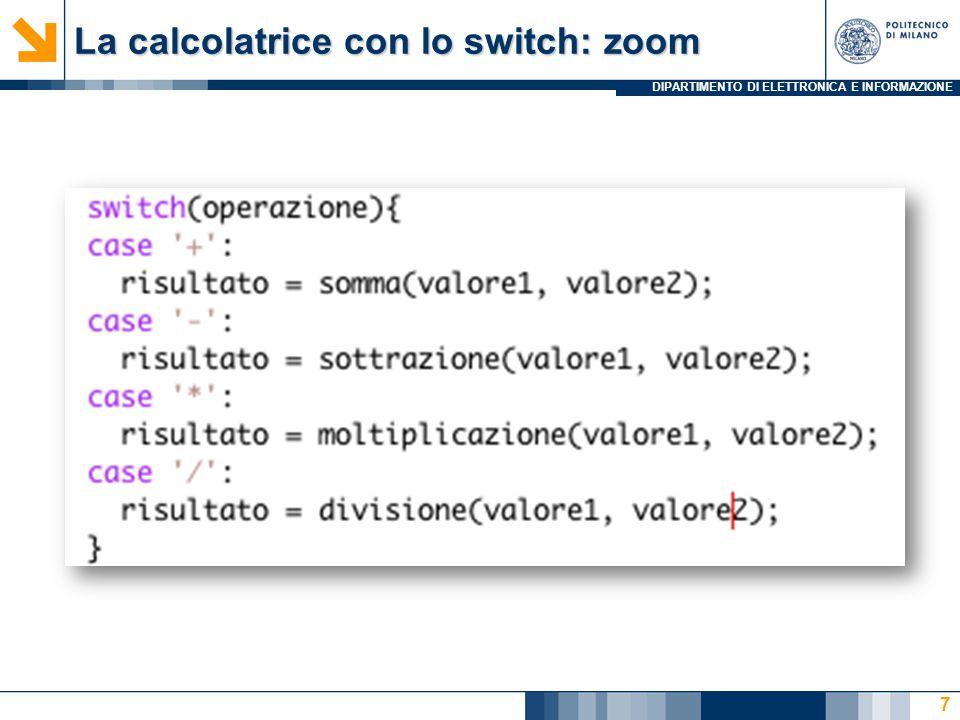 DIPARTIMENTO DI ELETTRONICA E INFORMAZIONE La calcolatrice con lo switch: zoom 7