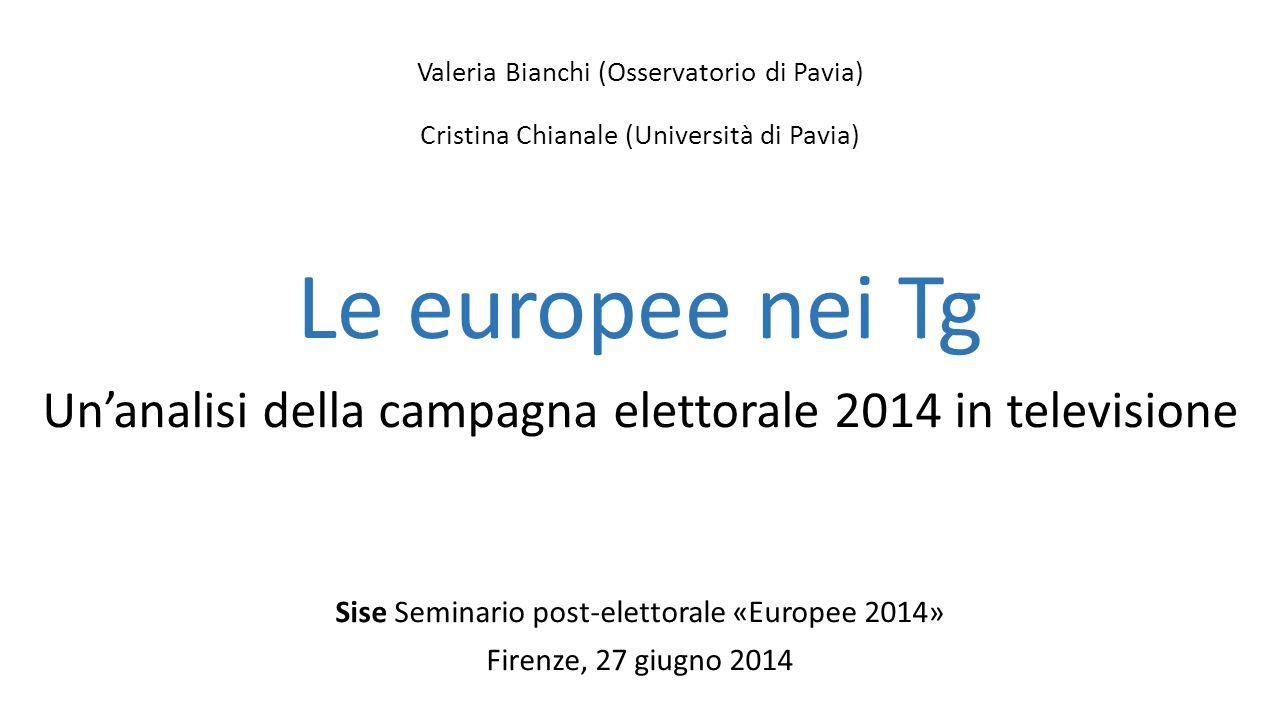 Valeria Bianchi (Osservatorio di Pavia) Cristina Chianale (Università di Pavia) Le europee nei Tg Un'analisi della campagna elettorale 2014 in televis