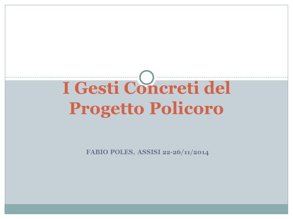 FABIO POLES, ASSISI 22-26/11/2014 I Gesti Concreti del Progetto Policoro
