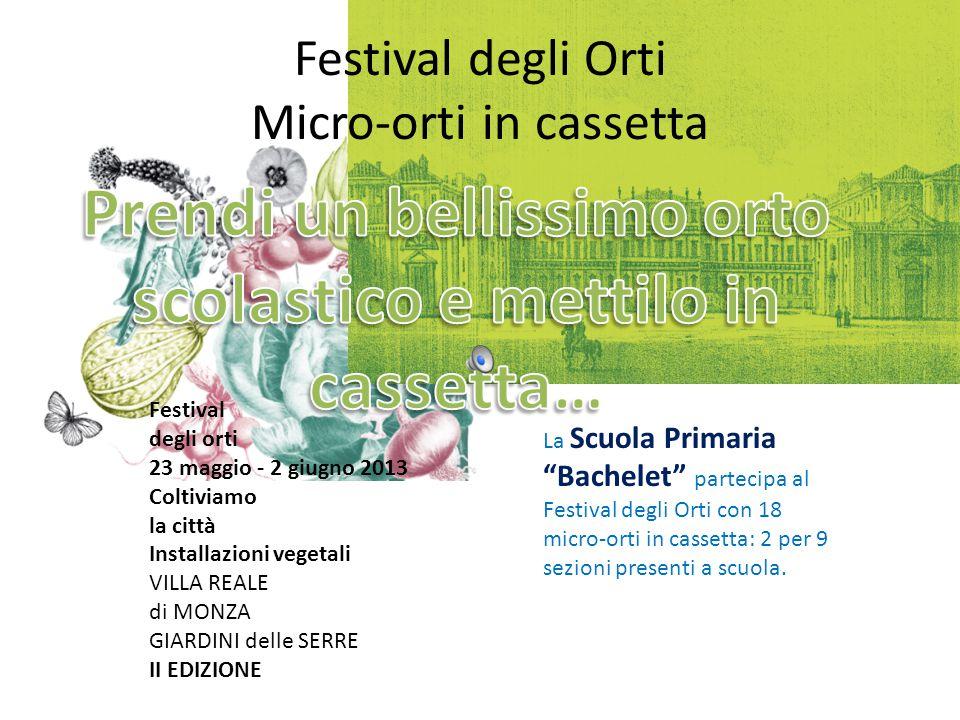 Prendi il Festival degli Orti a Monza Edizione 2013 Prepara con i tuoi alunni dei micro-orti in cassetta.