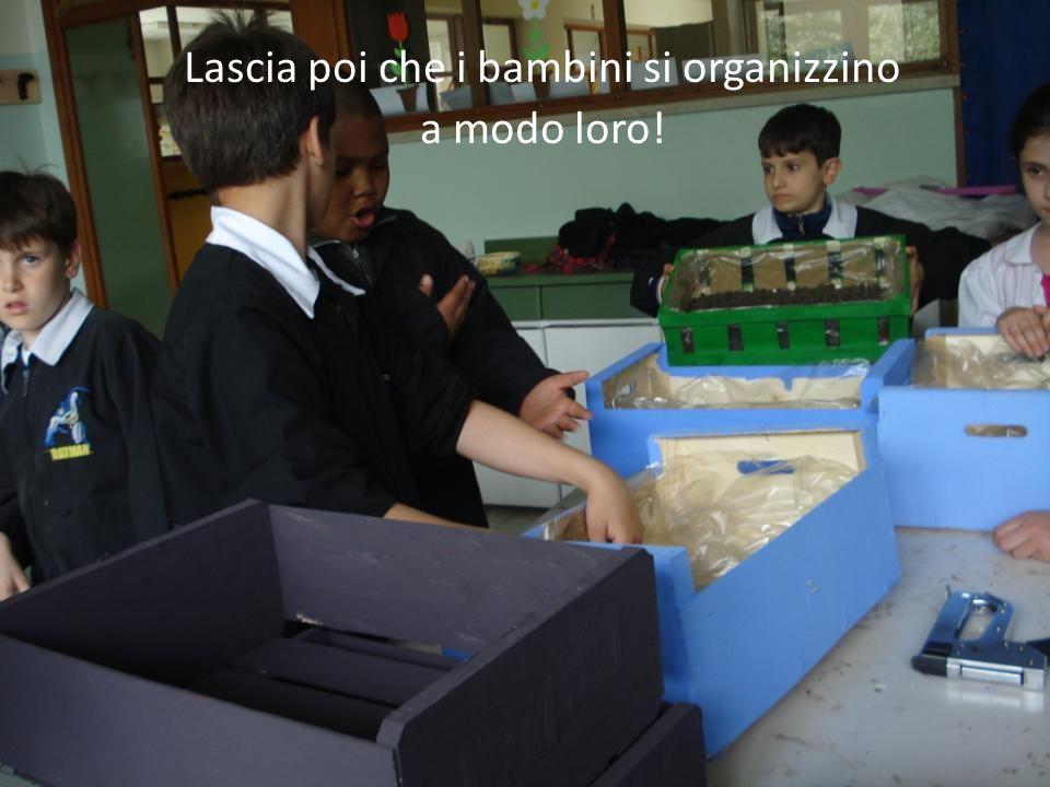 Lascia poi che i bambini si organizzino a modo loro!