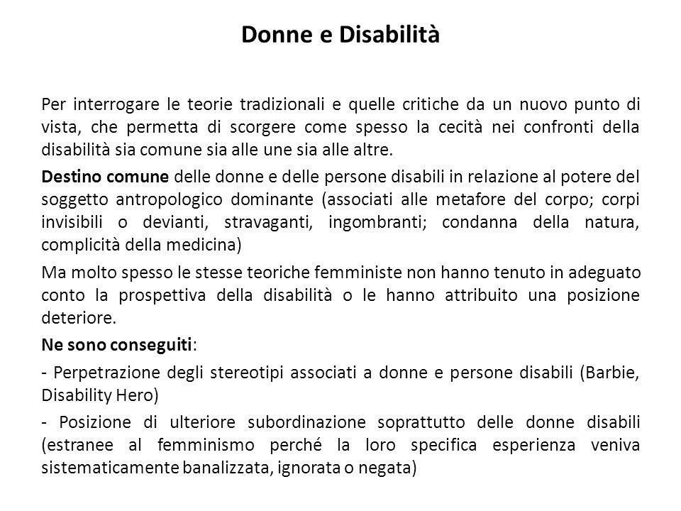 Donne e Disabilità Per interrogare le teorie tradizionali e quelle critiche da un nuovo punto di vista, che permetta di scorgere come spesso la cecità