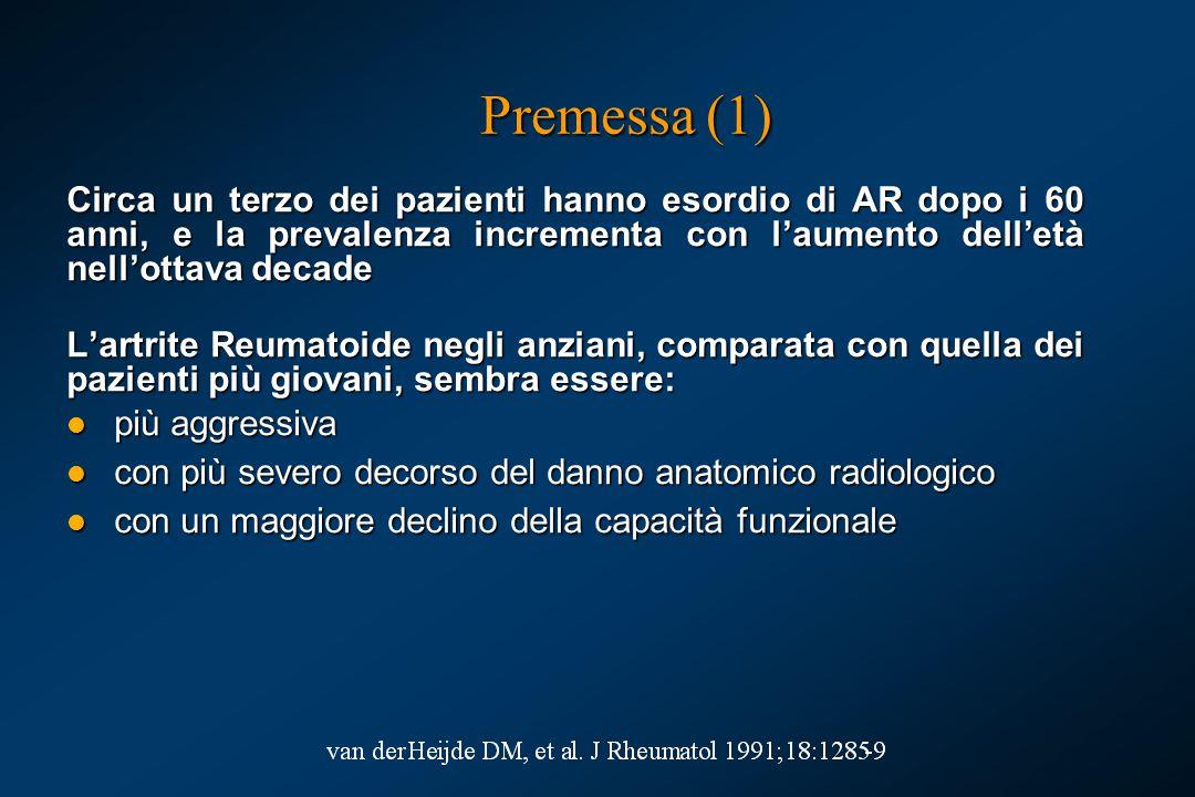 Premessa (1) Circa un terzo dei pazienti hanno esordio di AR dopo i 60 anni, e la prevalenza incrementa con l'aumento dell'età nell'ottava decade L'artrite Reumatoide negli anziani, comparata con quella dei pazienti più giovani, sembra essere: più aggressiva più aggressiva con più severo decorso del danno anatomico radiologico con più severo decorso del danno anatomico radiologico con un maggiore declino della capacità funzionale con un maggiore declino della capacità funzionale
