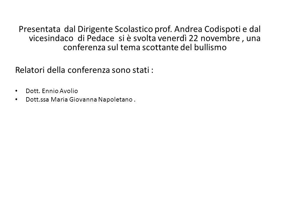 Presentata dal Dirigente Scolastico prof. Andrea Codispoti e dal vicesindaco di Pedace si è svolta venerdì 22 novembre, una conferenza sul tema scotta