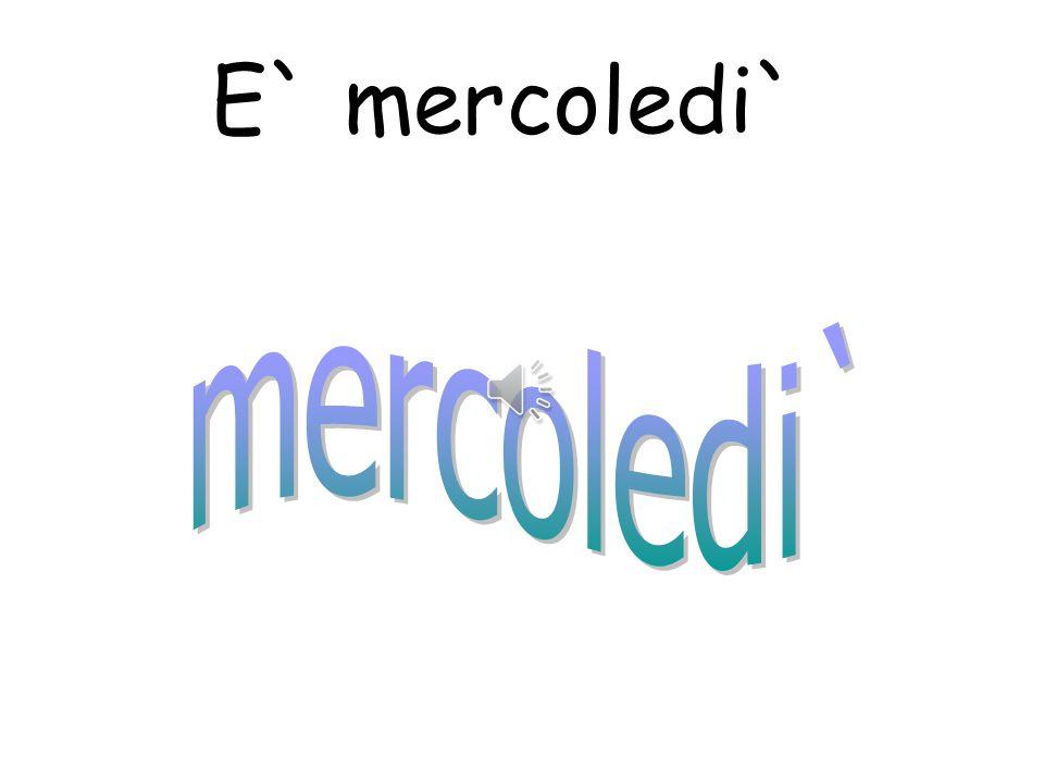 E` mercoledi`