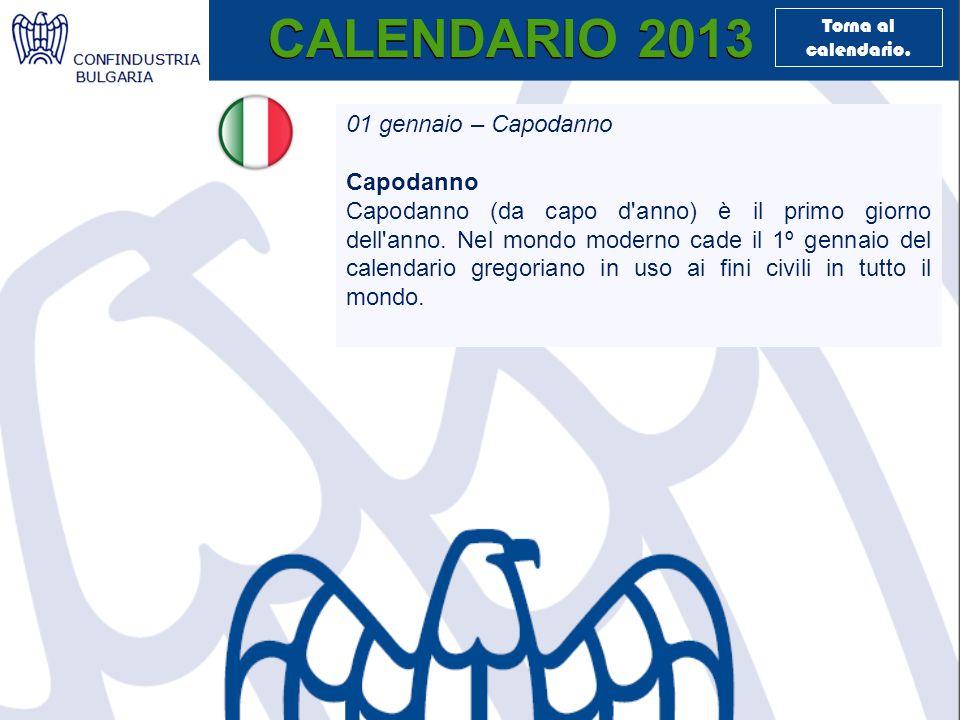 CALENDARIO 2013 01 gennaio – Capodanno Capodanno Capodanno (da capo d anno) è il primo giorno dell anno.