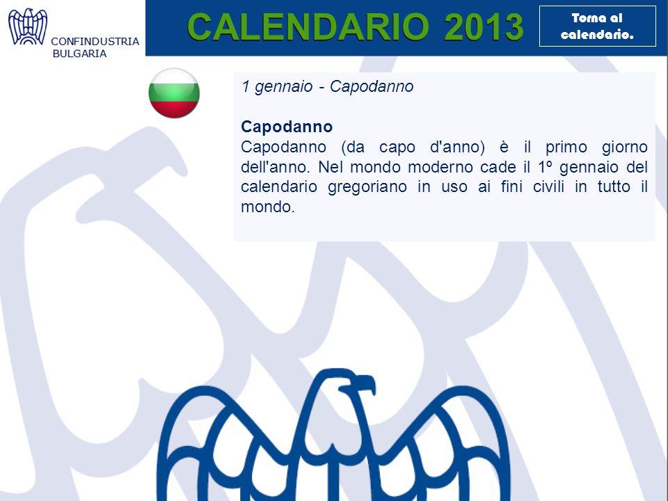 CALENDARIO 2013 1 gennaio - Capodanno Capodanno Capodanno (da capo d anno) è il primo giorno dell anno.