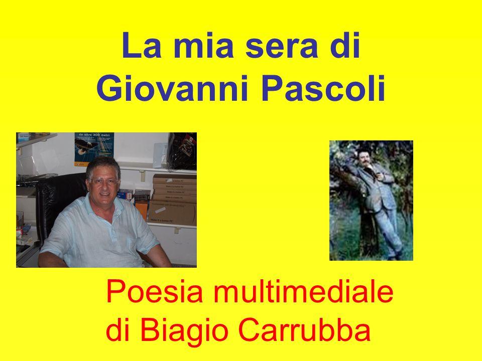 La mia sera di Giovanni Pascoli Poesia multimediale di Biagio Carrubba