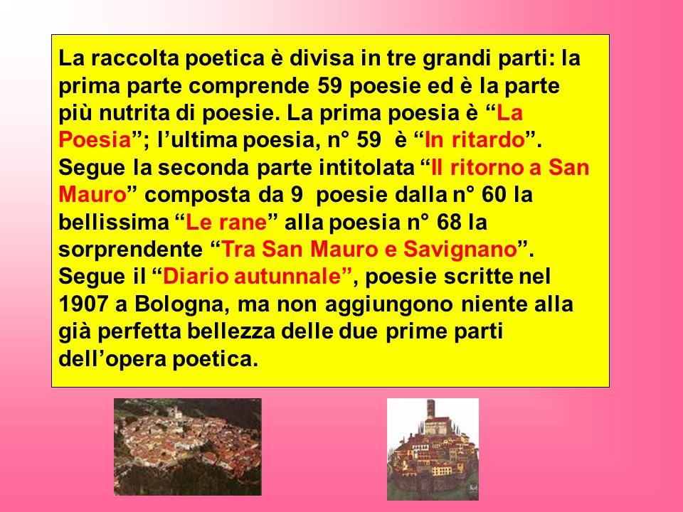 La raccolta poetica è divisa in tre grandi parti: la prima parte comprende 59 poesie ed è la parte più nutrita di poesie.