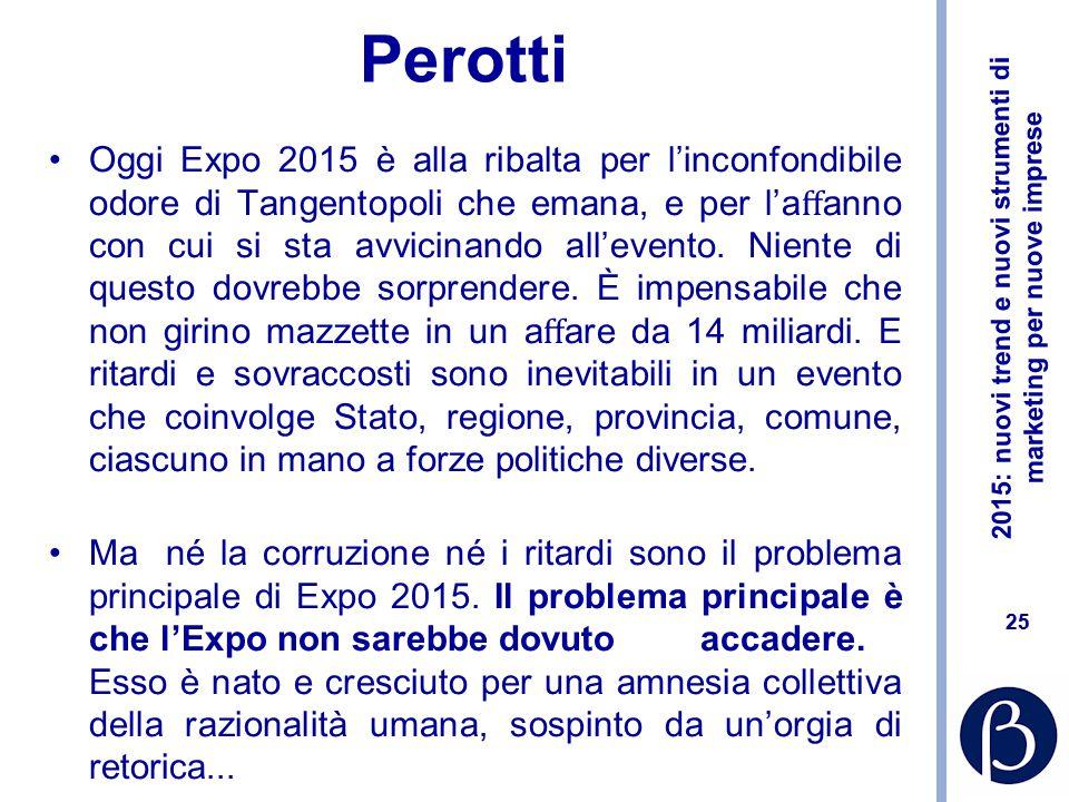 2015: nuovi trend e nuovi strumenti di marketing per nuove imprese 24 Expo 2015 sarà un evento memorabile che porterà Milano e tutta l'Italia sotto i riflettori del mondo, una vetrina imperdibile per le nostre eccellenze.
