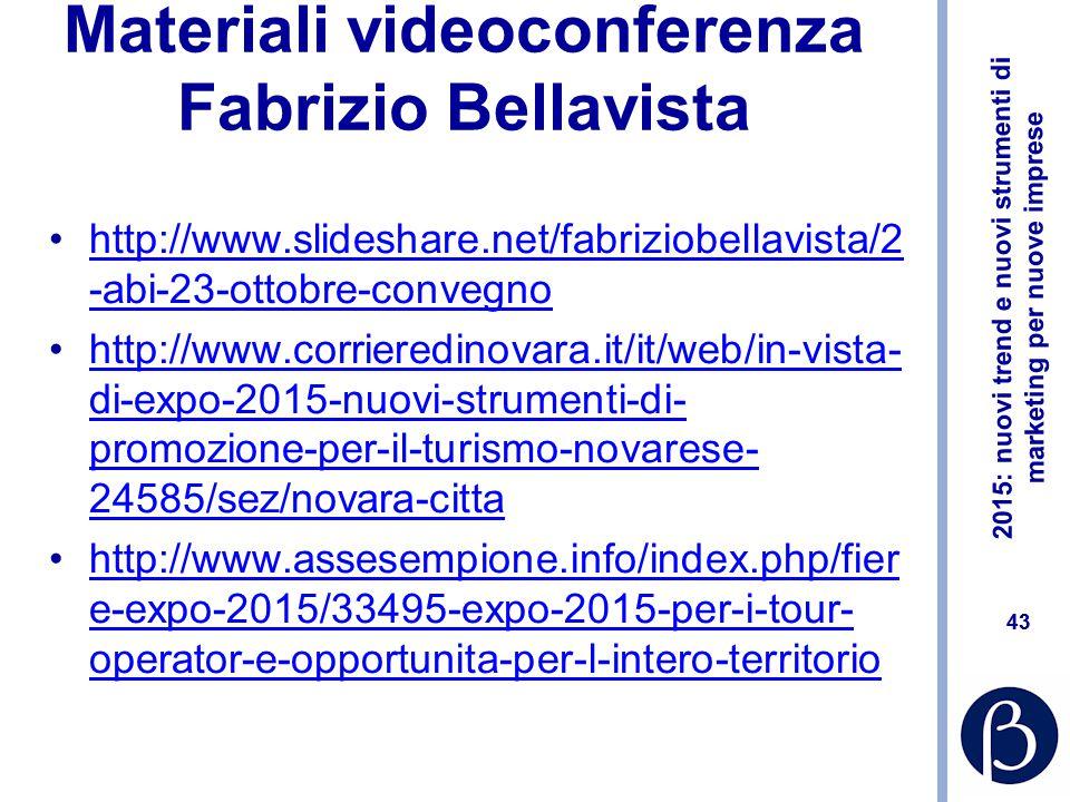 2015: nuovi trend e nuovi strumenti di marketing per nuove imprese 42 Bibliografia #Expottimisti – La guida positiva (e propositiva) su Expo2015; Biraghi, G.; De Sanctis, A.; Ballarini, L.; Romeo, G.; in prossima uscita Perchè l'Expo è un grande errore; Perotti, R.; Maggio 2014: http://www.lavoce.info/perche-expo-e-un-grande-errore/ http://www.lavoce.info/perche-expo-e-un-grande-errore/