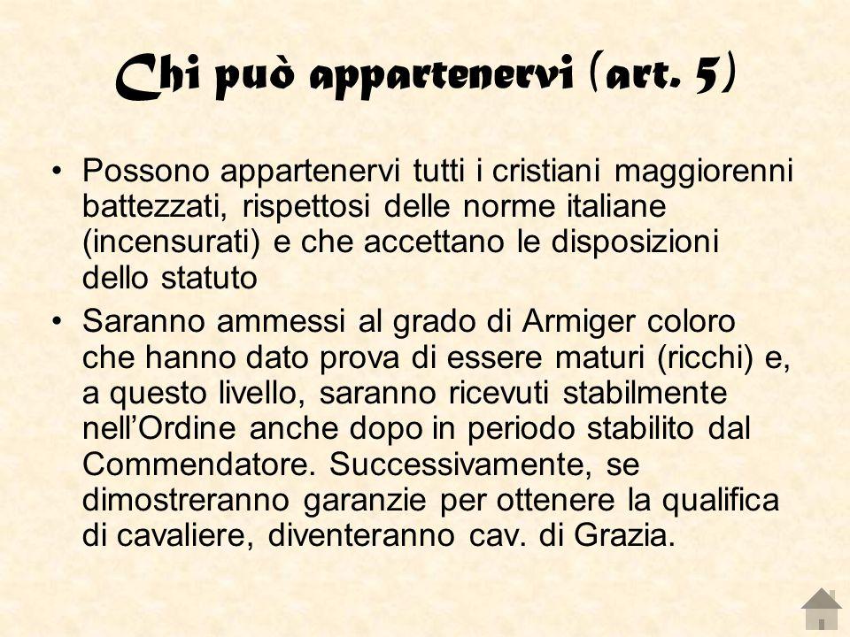 Chi può appartenervi (art. 5) Possono appartenervi tutti i cristiani maggiorenni battezzati, rispettosi delle norme italiane (incensurati) e che accet