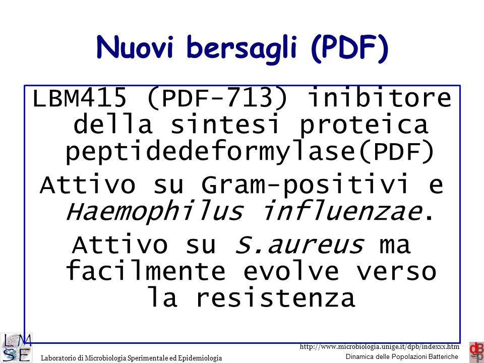 http://www.microbiologia.unige.it/dpb/indexxx.htm Dinamica delle Popolazioni Batteriche Laboratorio di Microbiologia Sperimentale ed Epidemiologia GSK1322322 is a novel PDF inhibitor of the hydrazide class, has shown good safety and pharmacokinetic properties.