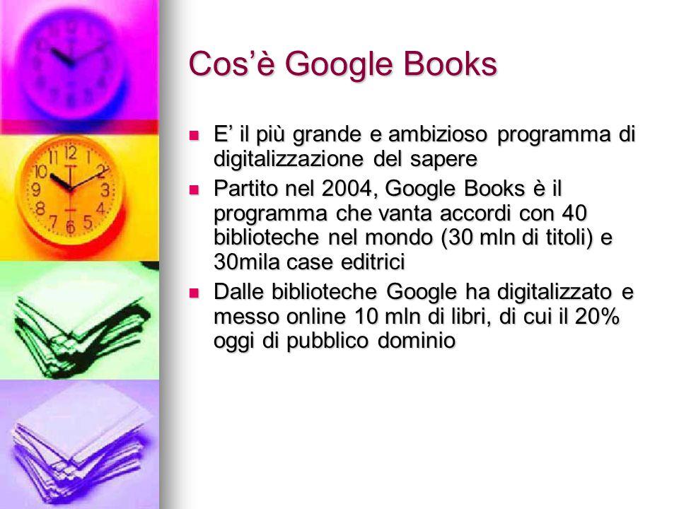 Cos'è Google Books E' il più grande e ambizioso programma di digitalizzazione del sapere E' il più grande e ambizioso programma di digitalizzazione de