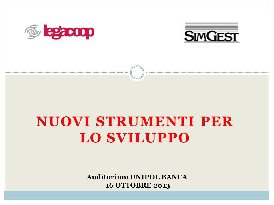 NUOVI STRUMENTI PER LO SVILUPPO Auditorium UNIPOL BANCA 16 OTTOBRE 2013