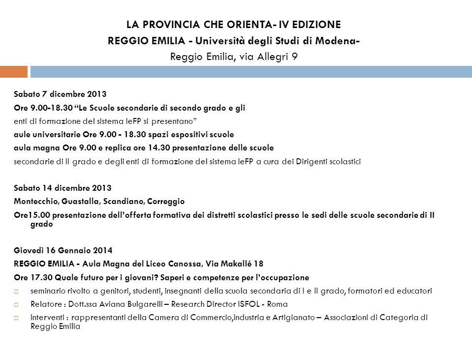 LA PROVINCIA CHE ORIENTA- IV EDIZIONE REGGIO EMILIA - Università degli Studi di Modena- Reggio Emilia, via Allegri 9 Sabato 7 dicembre 2013 Ore 9.00-1