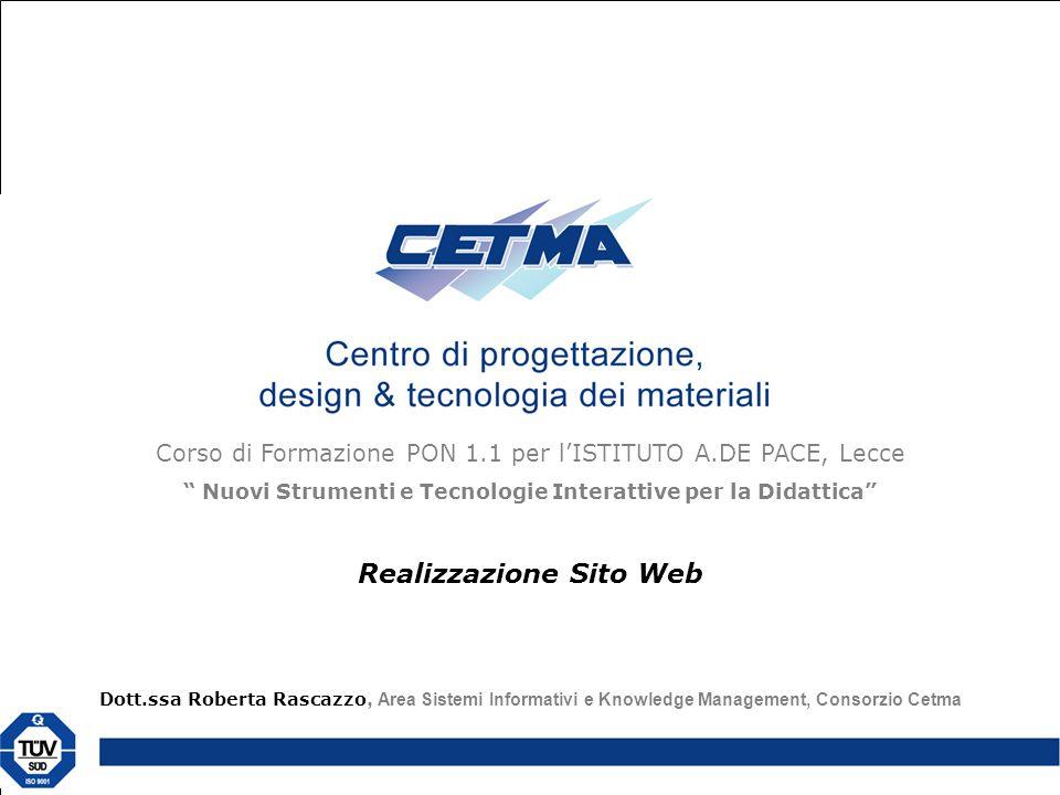 """Corso di Formazione PON 1.1 per l'ISTITUTO A.DE PACE, Lecce """" Nuovi Strumenti e Tecnologie Interattive per la Didattica"""" Realizzazione Sito Web Dott.s"""