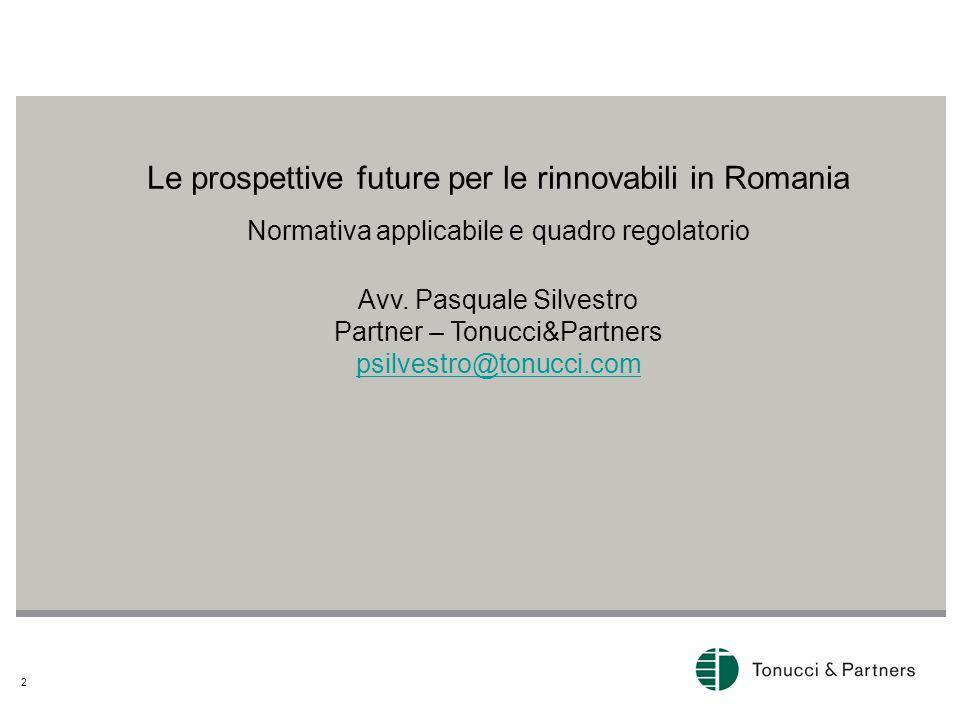 2 Le prospettive future per le rinnovabili in Romania Normativa applicabile e quadro regolatorio Avv.