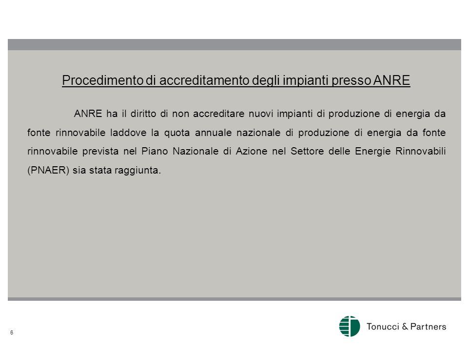 6 Procedimento di accreditamento degli impianti presso ANRE ANRE ha il diritto di non accreditare nuovi impianti di produzione di energia da fonte rinnovabile laddove la quota annuale nazionale di produzione di energia da fonte rinnovabile prevista nel Piano Nazionale di Azione nel Settore delle Energie Rinnovabili (PNAER) sia stata raggiunta.