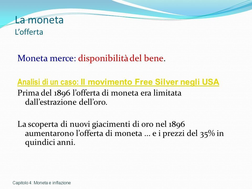 La moneta L'offerta Moneta merce: disponibilità del bene.