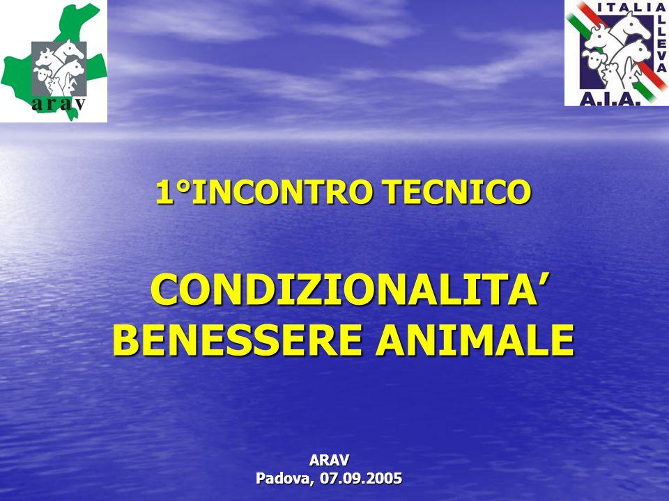 1°INCONTRO TECNICO CONDIZIONALITA' BENESSERE ANIMALE ARAV Padova, 07.09.2005