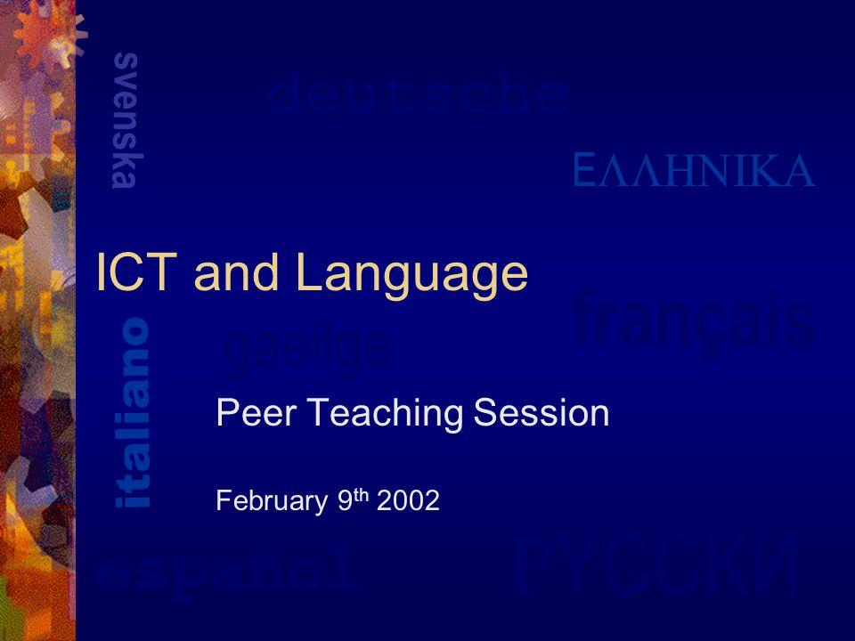 français  YCCKИ italiano svenska gaeilge español deutsche E  ICT and Language Peer Teaching Session February 9 th 2002