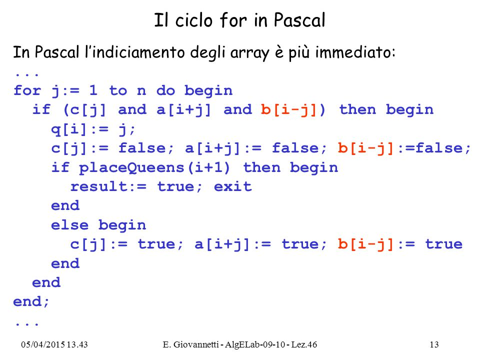 Il ciclo for in Pascal In Pascal l'indiciamento degli array è più immediato:...