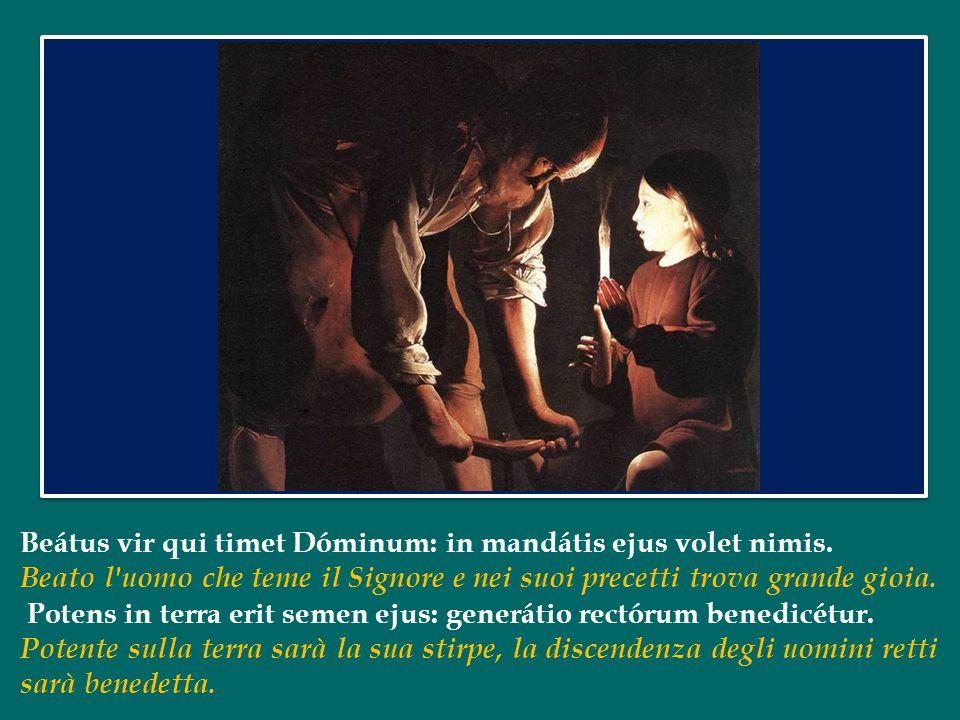 Beátus vir qui timet Dóminum: in mandátis ejus volet nimis.