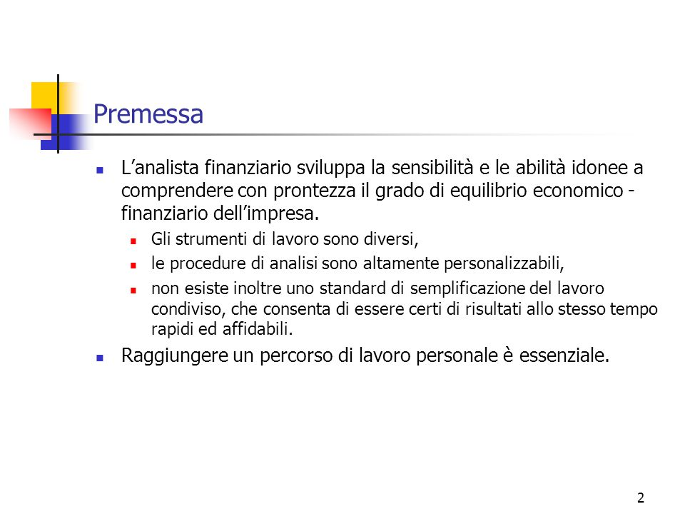3 L'impostazione dell'analisi E' impossibile permettersi una analisi completa, attenta ad tutti i profili.