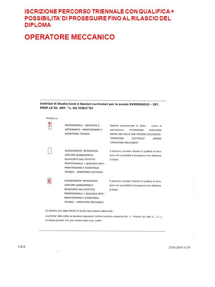 ISCRIZIONE PERCORSO TRIENNALE CON QUALIFICA + POSSIBILITA' DI PROSEGUIRE FINO AL RILASCIO DEL DIPLOMA OPERATORE MECCANICO 1 x