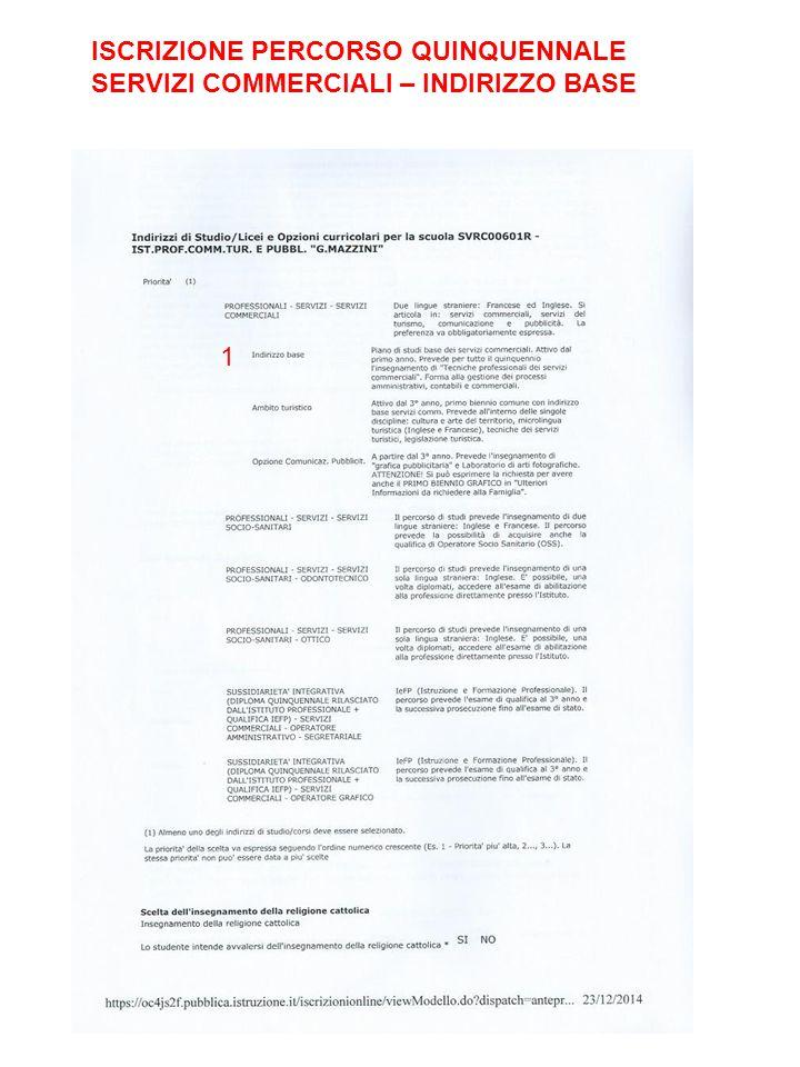 ISCRIZIONE PERCORSO QUINQUENNALE SERVIZI COMMERCIALI – INDIRIZZO BASE 1