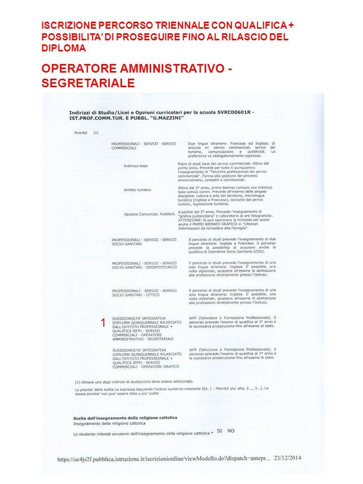 ISCRIZIONE PERCORSO TRIENNALE CON QUALIFICA + POSSIBILITA' DI PROSEGUIRE FINO AL RILASCIO DEL DIPLOMA OPERATORE AMMINISTRATIVO - SEGRETARIALE 1