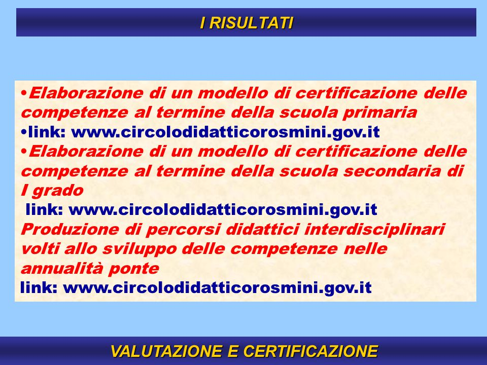 12 Elaborazione di un modello di certificazione delle competenze al termine della scuola primaria link: www.circolodidatticorosmini.gov.it Elaborazion