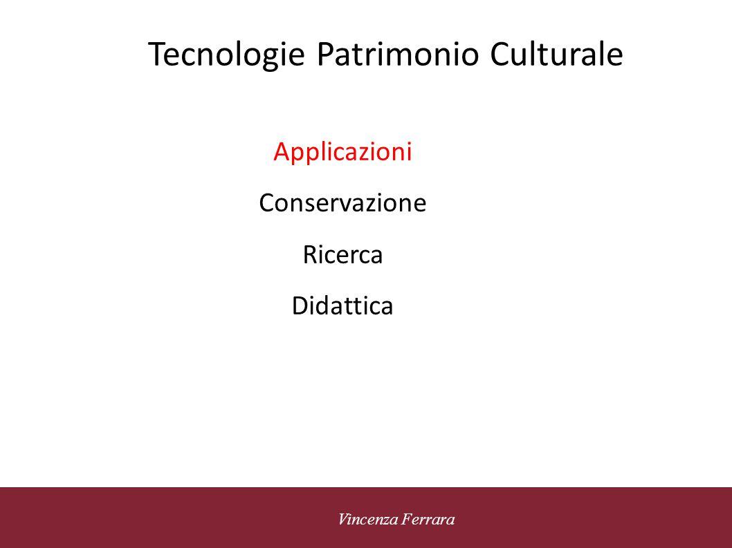 5 novembre 2010 Vincenza Ferrara Tecnologie Patrimonio Culturale Digitalizzazione massiva Cataloghi on line Nuove modalità accesso Nuove modalità di fruizione e uso
