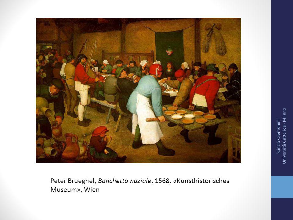 Cinzia Cremonini Università Cattolica - Milano Peter Brueghel, Banchetto nuziale, 1568, «Kunsthistorisches Museum», Wien