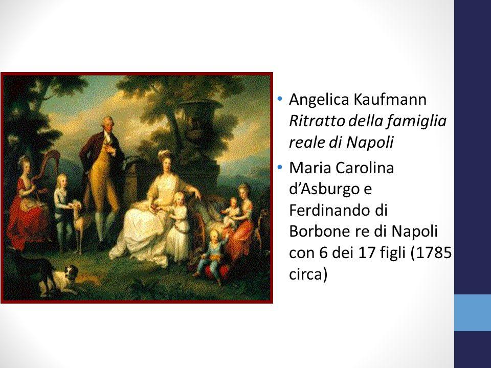 Angelica Kaufmann Ritratto della famiglia reale di Napoli Maria Carolina d'Asburgo e Ferdinando di Borbone re di Napoli con 6 dei 17 figli (1785 circa