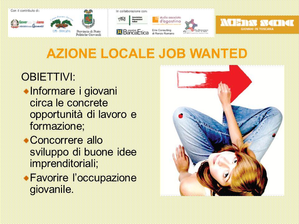 OBIETTIVI: Informare i giovani circa le concrete opportunità di lavoro e formazione; Concorrere allo sviluppo di buone idee imprenditoriali; Favorire l'occupazione giovanile.