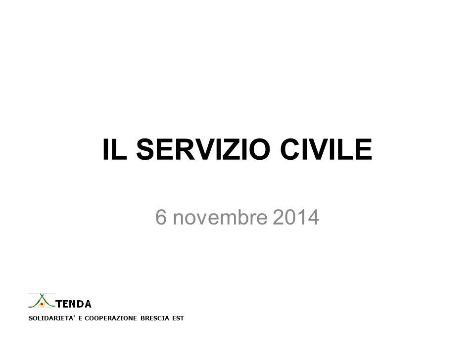 IL SERVIZIO CIVILE 6 novembre 2014 SOLIDARIETA' E COOPERAZIONE BRESCIA EST