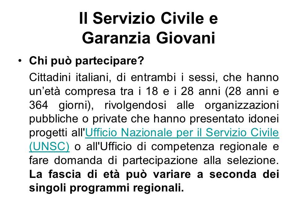 Il Servizio Civile e Garanzia Giovani Chi può partecipare.