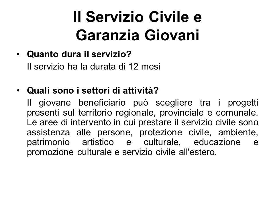 Il Servizio Civile e Garanzia Giovani Quanto dura il servizio.