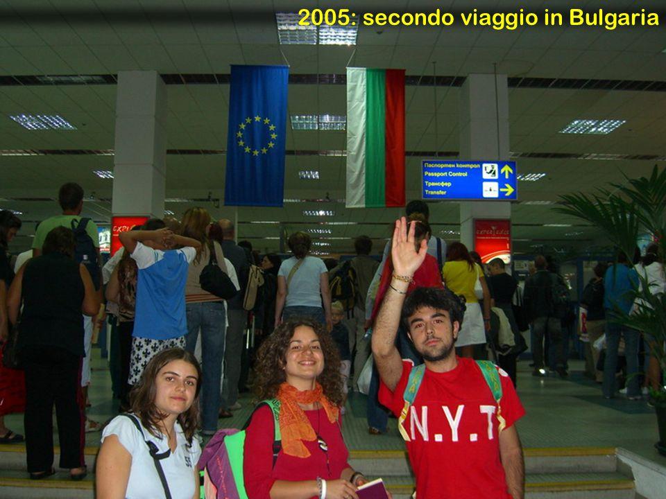 2005: secondo viaggio in Bulgaria